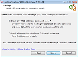 Choose to load FTSE 100 stocks or all London Stock Exchange (LSE) stocks (over 3,000 UK stocks in total)